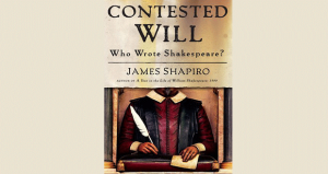"""Is that True?"" A Review of James Shapiro's CONTESTED WILL"