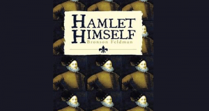 Review of HAMLET HIMSELF by Bronson Feldman