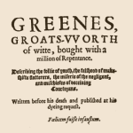 Greene's Groats-worth of Witte: Shakespeare's Biography?