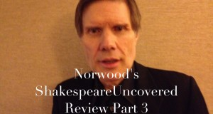Part three: Norwood reviews PBS series Shakespeare Uncovered